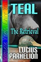 The Retrieval by Lucius Parhelion