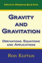 Gravity and Gravitation: Derivations,…