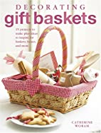 Decorating Gift Baskets: 35 Projects to Make…