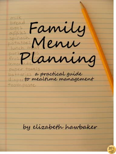 Family Menu Planning: a practical guide to mealtime management