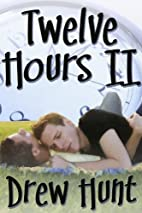 Twelve Hours II by Drew Hunt