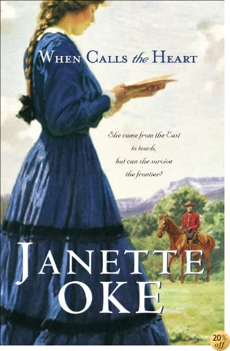 TWhen Calls the Heart (Canadian West Book #1)