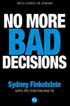 No More Bad Decisions by Sydney Finkelstein