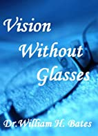 Vision Without Glasses : Perfect Sight…