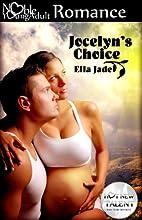 Jocelyn's Choice by Ella Jade