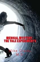Medical Mystery - The Yale Experiments by…