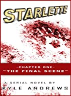 Starlette : Chapter One, The Final Scene…