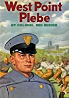 West Point Plebe by Colonel Red Reeder