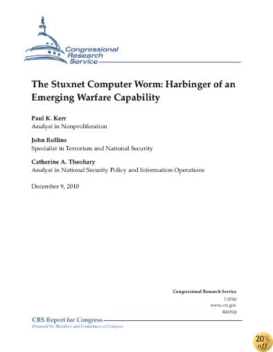 The Stuxnet Computer Worm: Harbinger of an Emerging Warfare Capability