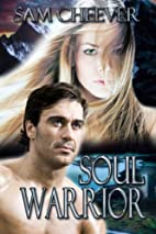 Soul Warrior by Sam Cheever