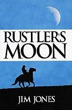 Rustler's Moon by Jim Jones