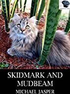 Skidmark and Mudbeam by Michael Jasper