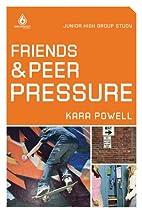 Friends and Peer Pressure: Junior High Group…