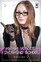 Madam Vosges' Finishing School - Volume…
