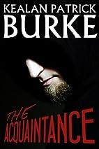 The Acquaintance by Kealan Patrick Burke
