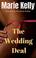 The Wedding Deal by Marie Kelly