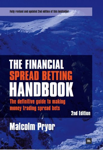 the-financial-spread-betting-handbook-the-definitive-guide-to-making-money-trading-spread-bets