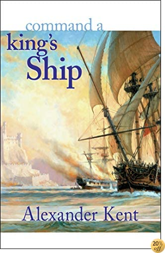 TCommand a King's Ship: The Richard Bolitho Novels (The Bolitho Novels Book 6)