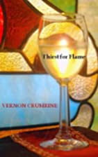 Thirst for Flame by Vernon Crumrine