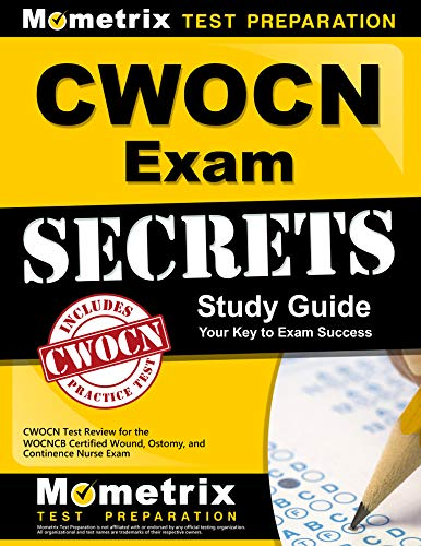 cwocn-exam-secrets-study-guide-cwocn-test-review-for-the-wocncb-certified-wound-ostomy-and-continence-nurse-exam