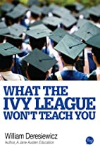 What the Ivy League Won't Teach You by…