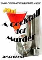 A COCKTAIL FOR MURDER (A Daniel Forbes and…
