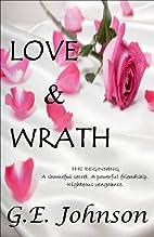 Love & Wrath by G. E. Johnson