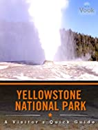Yellowstone National Park: A Visitor's…