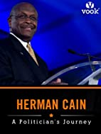 Herman Cain: A Politician's Journey by…