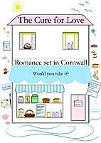 THE CURE FOR LOVE (Romance) by De-Ann Black