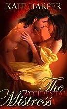 The Accidental Mistress - A Regency Novella…
