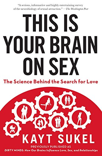 this-is-your-brain-on-sex-the-science-behind-the-search-for-love