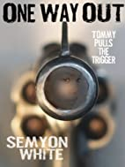 One Way Out: Tommy Pulls the Trigger by…