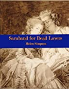 Saraband for Dead Lovers by Helen Simpson