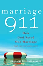 Marriage 911: How God Saved Our Marriage…
