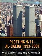 Plotting the Attacks: Al Qaeda from 1993 to…