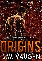 Origins (House Phoenix, #0.5) by S.W. Vaughn