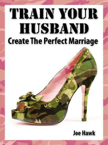 train-your-husband-create-a-happy-marriage-happy-marriage-manuals-book-1