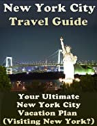New York City Travel Guide: Your Ultimate…