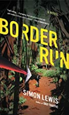 Border Run: A Novel by Simon Lewis