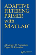 Adaptive Filtering Primer with MATLAB…