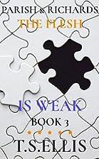 The Flesh is Weak (Parish & Richards 3) by…