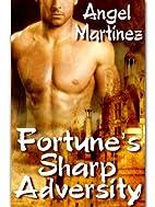 Fortune's Sharp Adversity by Angel Martinez