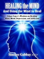 Healing the Mind-And Using the Mind to Heal:…
