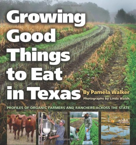 growing-good-things-to-eat-in-texas-profiles-of-organic-farmers-and-ranchers-across-the-state-texas-am-university-agriculture-series