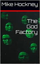 The God Factory (The God Series Book 2) by…