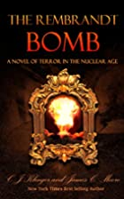 The Rembrandt BOMB (The adventures of Justin…