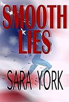 Smooth Lies by Sara York