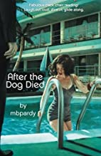 After the Dog Died by mbpardy