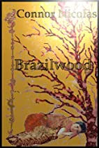 Brazilwood by Connor Nicolas